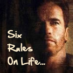 arnold schwarzenegger six rules on life