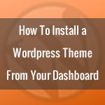 how to install a free wordpress theme from your dashboard