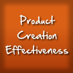 product creation effectiveness