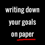 writing down your goals on paper